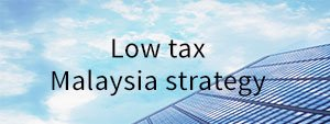 Low tax Malaysia strategy cover