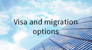 Visa and migration options