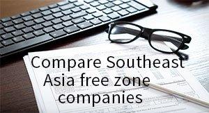 Compare Southeast Asia free zone companies