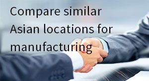 Compare similar Asian locations for manufacturing
