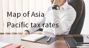 Map of Asia Pacific tax rates