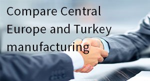 Compare Central Europe and Turkey manufacturing